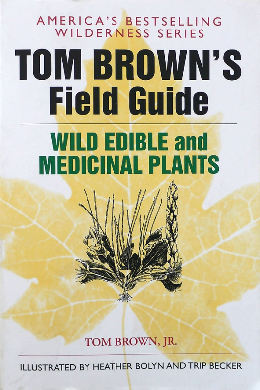Tom Browns Guide to Wild Edible and Medicinal Plants